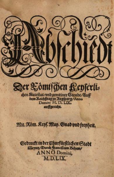Deckblatt: Abschiedt // Der Römischen Keyserli-//chen Maiestat, vnd gemeyner Stende, Auff // dem Reichßtag zu Augspurg, Ausgabe von 1559, Google Books