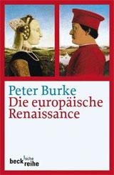 Cover des Buchjs: Peter Burke: Die europäische Renaissance. Zentren und Peripherien. 2. Aufl. C.H. Beck 2011.