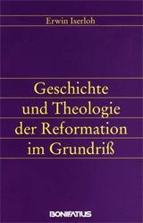 Cover des Buchs: Erwin Iserloh: Geschichte und Theologie der Reformation im Grundriß. 4. Auflage. 216 S. Bonifatius GmbH, Druck-Buch-Verlag 1998.