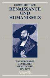 Cover des Buchs: Ulrich Muhlack: Renaissance und Humanismus. (Enzyklopädie Deutscher Geschichte, Bd. 93) De Gruyter Oldenbourg, 2016.